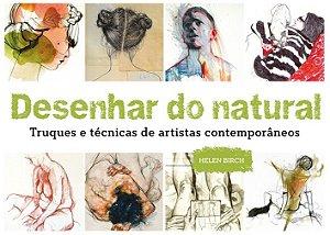 Desenhar Do Natural: Truques E Técnicas De Artistas Contemporâneos