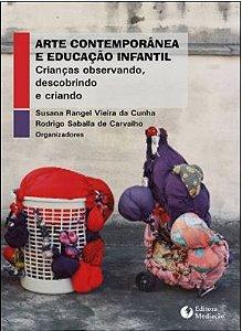 Arte Contemporânea E Educação Infantil: Crianças Observando, Descobrindo E Criando