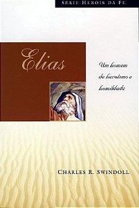 Elias: Um Homem De HerÍsmo E Humildade