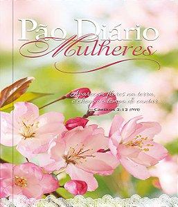 Pão Diário Mulheres - Flores Na Terra: 365 Meditações Para Milheres