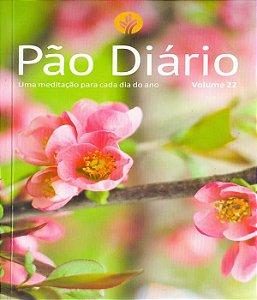 Pão Diário Vol.22 - Feminino: 365 Meditações