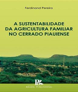 Sustentabilidade Da Agricultura Familiar No Cerrado Piauiense, A