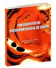 FUNDAMENTOS DE MICROMORFOLOGIA DE SOLOS