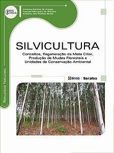 Silvicultura: Conceitos, Regeneração Da Mata Ciliar, Produção De Mudas Florestais E Unidades De Conservação Ambiental