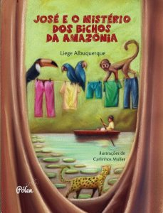 José E O Mistério Dos Bichos Da AmazÔnia