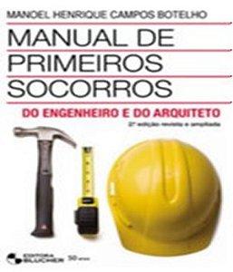 Manual De Primeiros Socorros Do Engenheiro E Do Arquiteto - 02 Ed