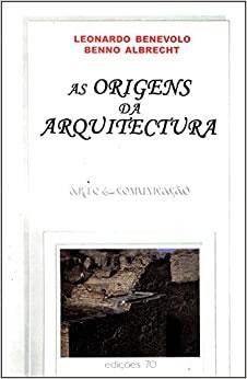 Origens Da Arquitectura, A