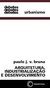 Arquitetura, Industrialização E Desenvolvimento