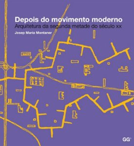 Depois Do Movimento Moderno: Arquitetura Da Metade Do Século Xx