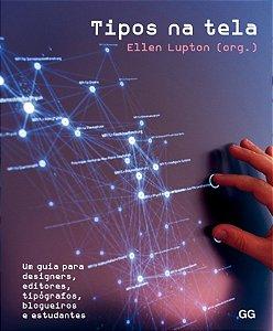 Tipos Na Tela: Um Guia Para Designers, Editores, Tipógrafos, Blogueiros E Estudantes