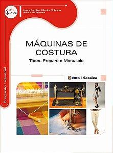 Máquinas De Costura: Tipos, Preparo E Manuseio