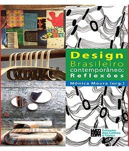 Design Brasileiro Contemporaneo - Reflexoes