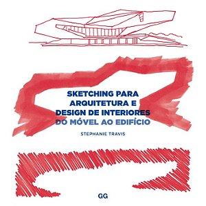 Sketching Para Arquitetura E Design De Interiores: Do Móvel Ao EdifÍcio