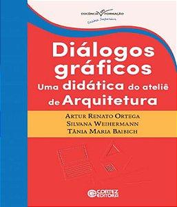 Dialogos Graficos - Uma Didatica Do Atelie De Arquitetura