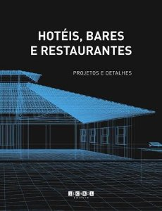 Hotéis, Bares E Restaurantes - Projetos E Detalhes