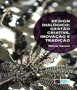 Design Dialogico - Gestao Criativa, Inovacao E Tradicao