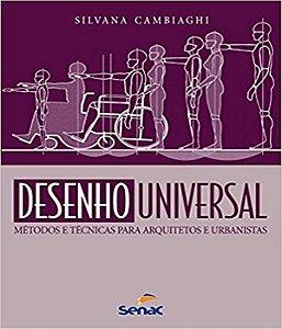 Desenho Universal: Métodos E Tecnicas Para Arquitetos E Urbanistas