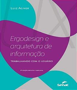 Ergodesing E Arquitetura De Informacao - Trabalhando Com O Usuario - 04 Ed