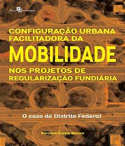 Configuracao Urbana Facilitadora Da Mobilidade Nos Projetos De Regularizacao Fundiaria