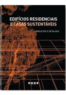 EdifÍcios Residenciais E Casas Sustentáveis - Projetos E Detalhes