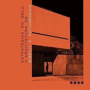 Estratégias Do Belo - Biselli + Katchborian Arquitetos
