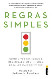 Regras Simples: Como Viver Tranquilo E Organizado Em Um Mundo Cada Vez Mais Complexo