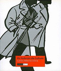 Federais Da Cultura, Os