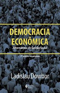 Democracia EconÔmica: Alternativas De Gestão Social