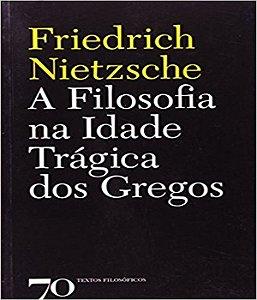 FILOSOFIA NA IDADE TRAGICA DOS GREGOS, A