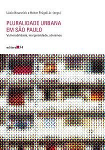 PLURALIDADE URBANA EM SÃO PAULO: VULNERABILIDADE, MARGINALIDADE, ATIVISMOS