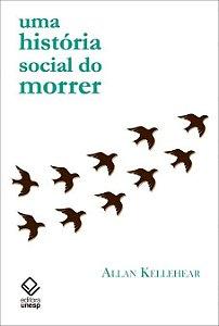 UMA HISTÓRIA SOCIAL DO MORRER