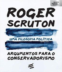 Filosofia Politica, Uma - Argumentos Para o Conservadorismo