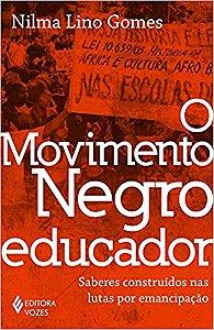 O Movimento Negro Educador: Saberes ConstruÍdos Nas Lutas Por Emancipação