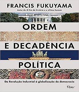 Ordem e decadência política
