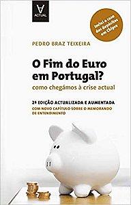 Fim Do Euro Em Portugal, O? - Como Chegamos A Crise Actual
