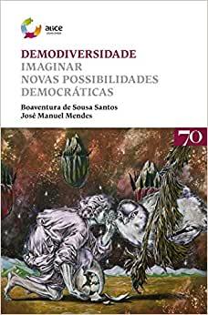 Demodiversidade - Imaginar Novas Possibilidades Democraticas
