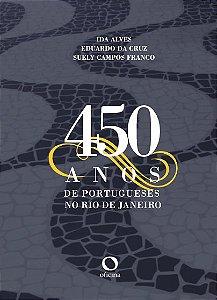 450 Anos De Portugueses No Rio De Janeiro