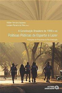 Constituicao Brasileira De 1988 E As Politicas Publicas De Esporte E Lazer, A