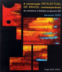 Construcao Intelectual Do Brasil Contemporaneo, A