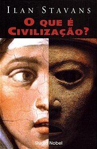 O Que é Civilização?