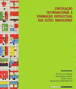 Circulacao Internacional E Formacao Intelectual Das Elites Brasileiras