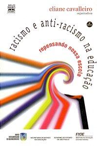 Racismo E Anti-racismo Na Educação: Repensando Nossa Escola
