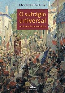 O Sufrágio Universal: E A Invenção Democrática