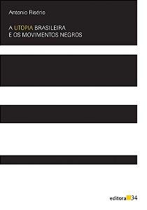 A Utopia Brasileira E Os Movimentos Negros