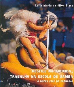 Desfile Na Avenida, Trabalho Na Escola De Samba