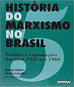 Historia Do Marxismo No Brasil - Vol 05