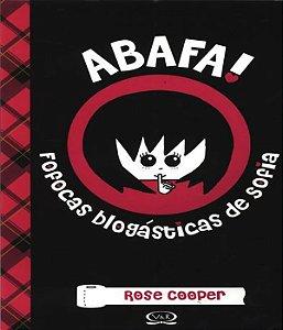 Abafa! Fofocas Blogasticas De Sofia - 02 Ed
