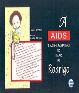 Aids E Alguns Fantasmas No Diario De Rodrigo