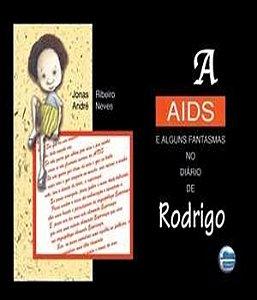 Aids E Alguns Fantasmas No Diario De Rodrigo, A - 02 Ed