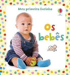 Os Bebês : Meu Primeiro Livrinho